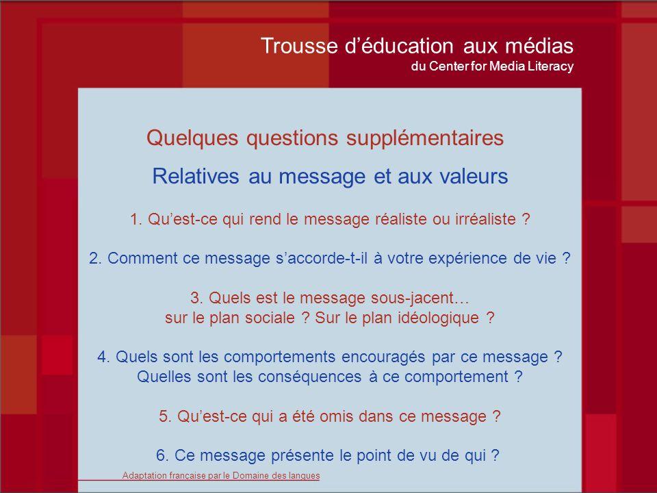 Relatives au message et aux valeurs 1. Quest-ce qui rend le message réaliste ou irréaliste .