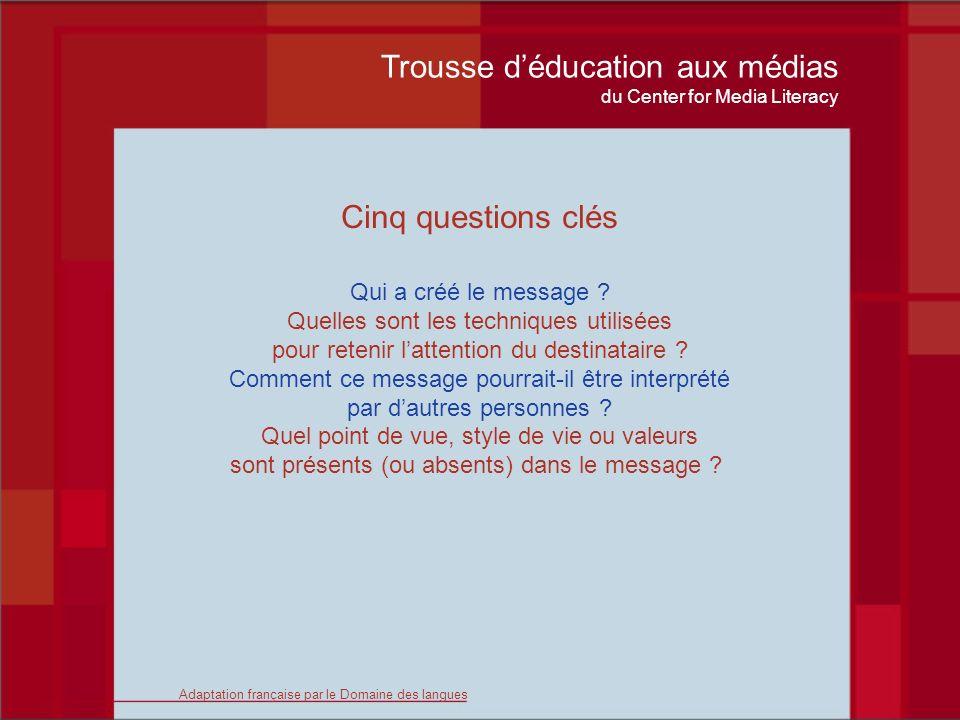 Trousse déducation aux médias du Center for Media Literacy Éducation aux médias #2 Question clé Quels procédés techniques a-t-on utilisés pour attirer mon attention .