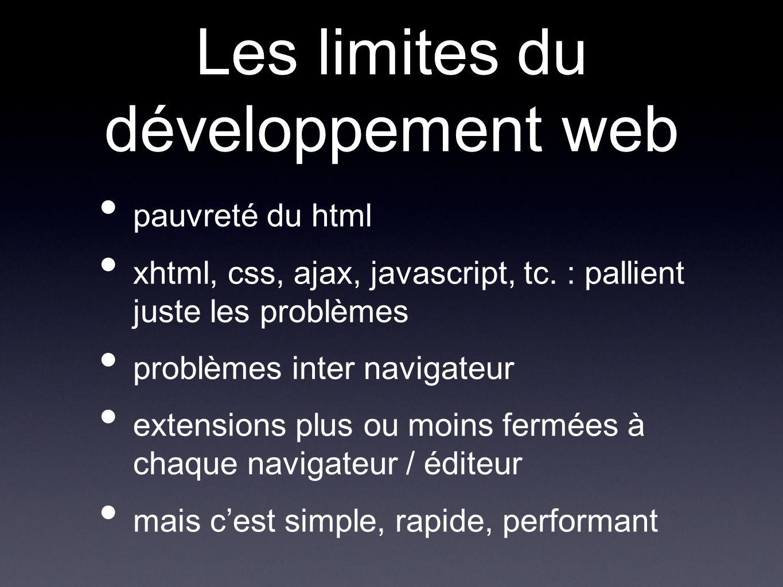 Les limites du développement web pauvreté du html xhtml, css, ajax, javascript, tc.