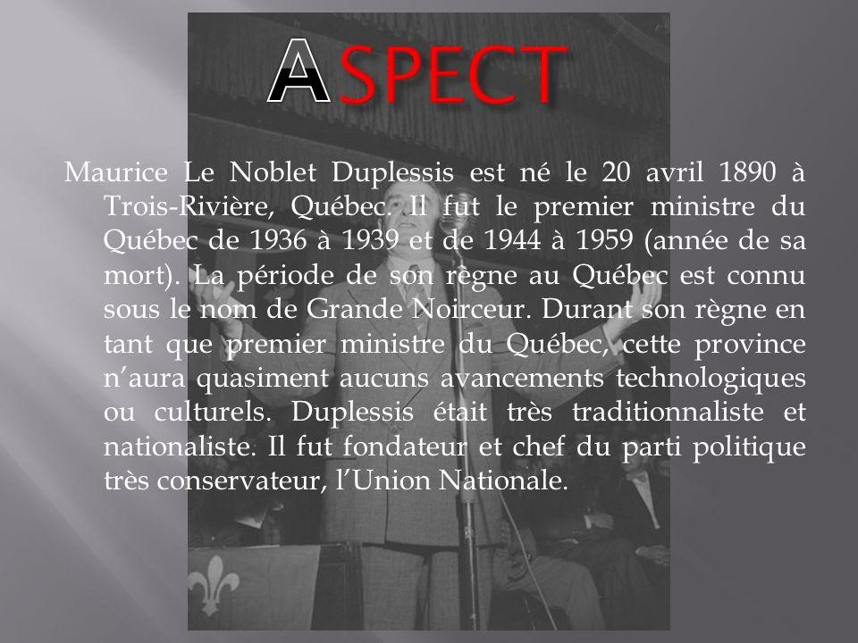 Maurice Le Noblet Duplessis est né le 20 avril 1890 à Trois-Rivière, Québec. Il fut le premier ministre du Québec de 1936 à 1939 et de 1944 à 1959 (an