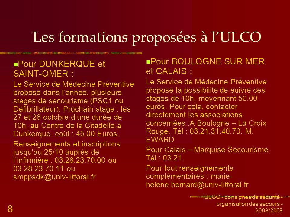 ULCO - consignes de sécurité - organisation des secours - 2008/2009 8 Les formations proposées à lULCO Pour DUNKERQUE et SAINT-OMER : Le Service de Mé