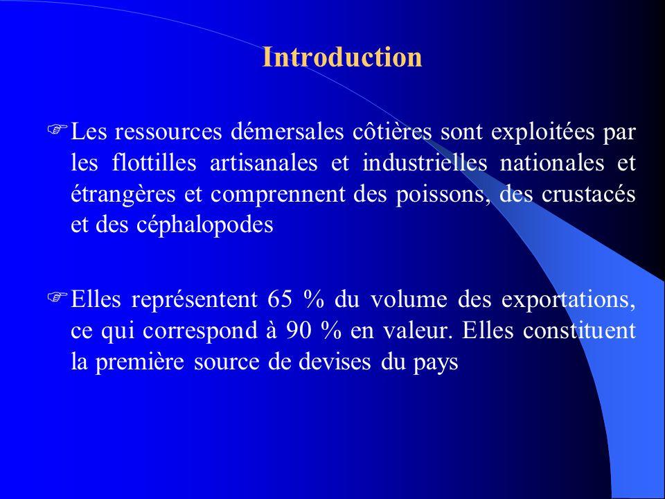 Introduction Les ressources démersales côtières sont exploitées par les flottilles artisanales et industrielles nationales et étrangères et comprennen