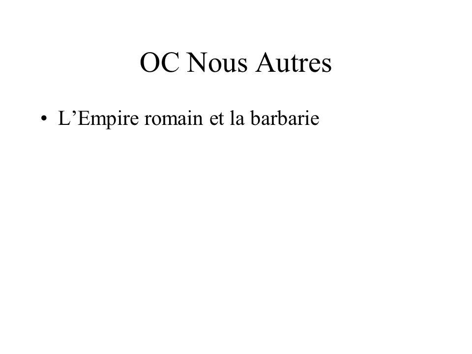 OC Nous Autres LEmpire romain et la barbarie