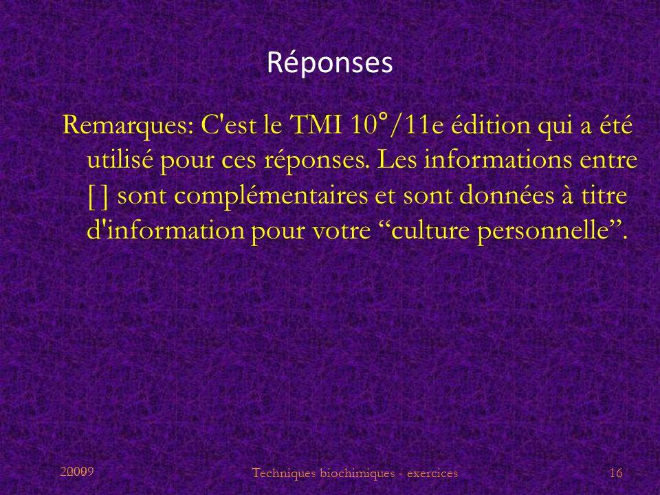 2009 Réponses Remarques: C'est le TMI 10°/11e édition qui a été utilisé pour ces réponses. Les informations entre [ ] sont complémentaires et sont don