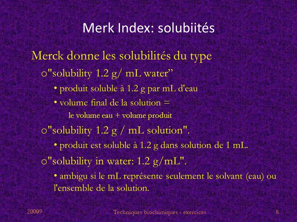 2009 Merk Index: solubiités Merck donne les solubilités du type o