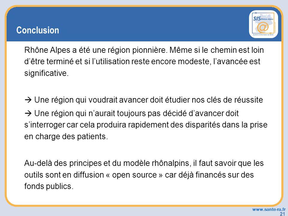 www.sante-ra.fr 21 Conclusion Rhône Alpes a été une région pionnière. Même si le chemin est loin dêtre terminé et si lutilisation reste encore modeste