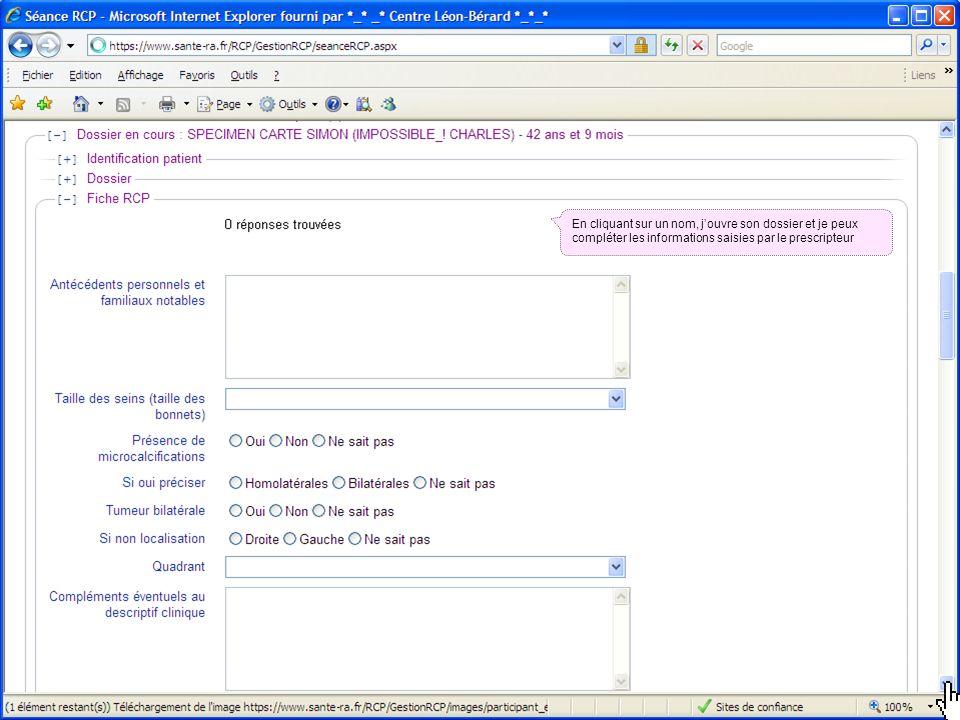 19 mai 2014Présentation outils DCC 50 En cliquant sur un nom, jouvre son dossier et je peux compléter les informations saisies par le prescripteur