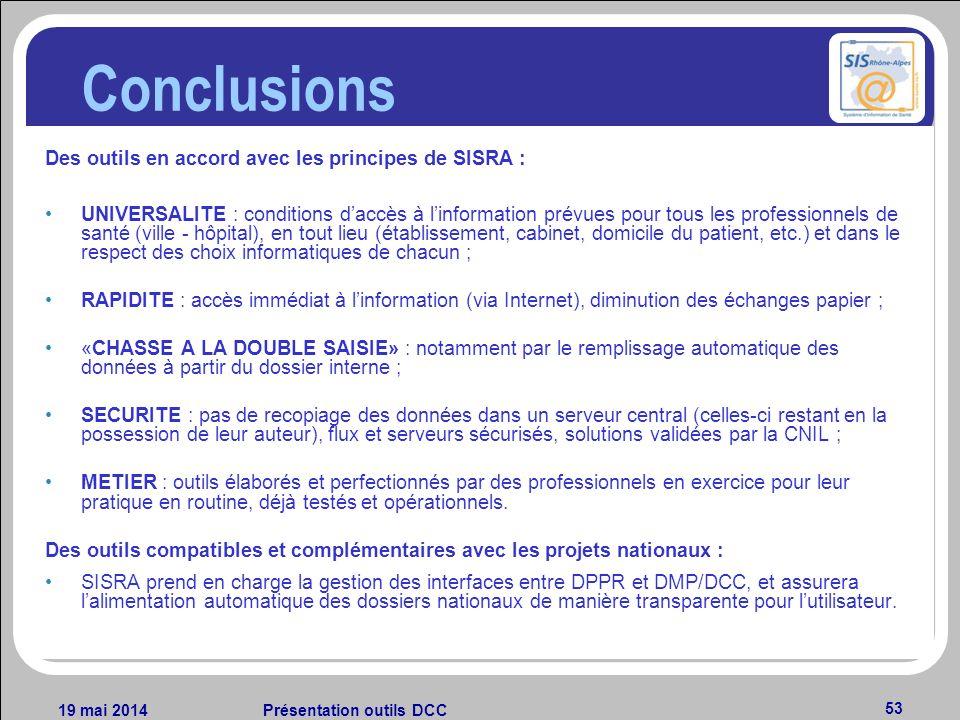 19 mai 2014Présentation outils DCC 53 Des outils en accord avec les principes de SISRA : UNIVERSALITE : conditions daccès à linformation prévues pour