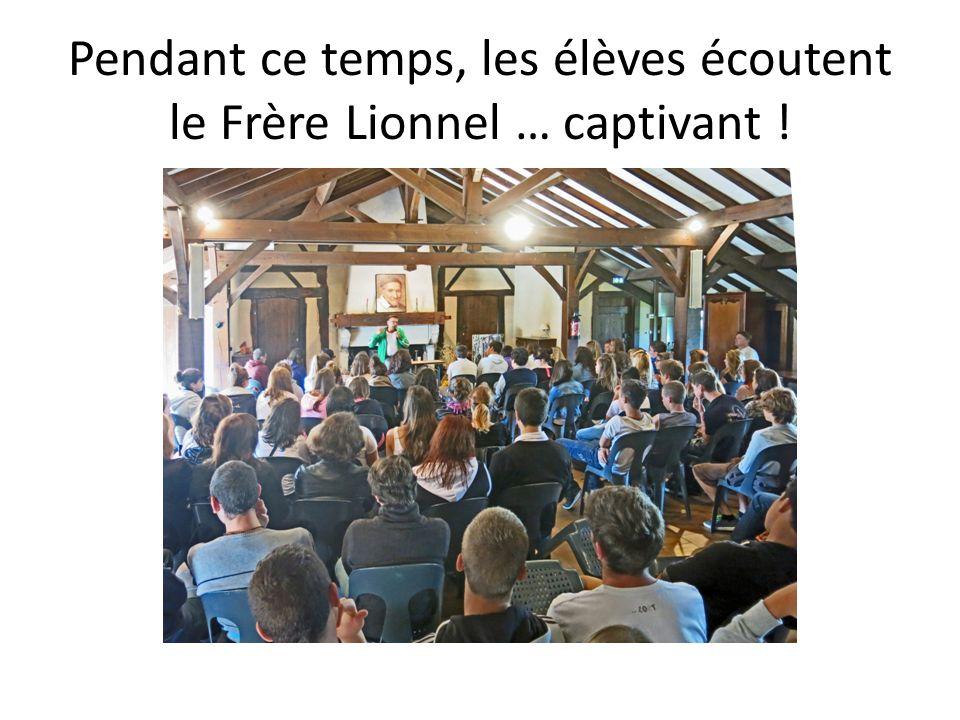 Pendant ce temps, les élèves écoutent le Frère Lionnel … captivant !
