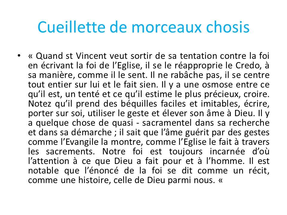 Cueillette de morceaux chosis « Quand st Vincent veut sortir de sa tentation contre la foi en écrivant la foi de lEglise, il se le réapproprie le Cred