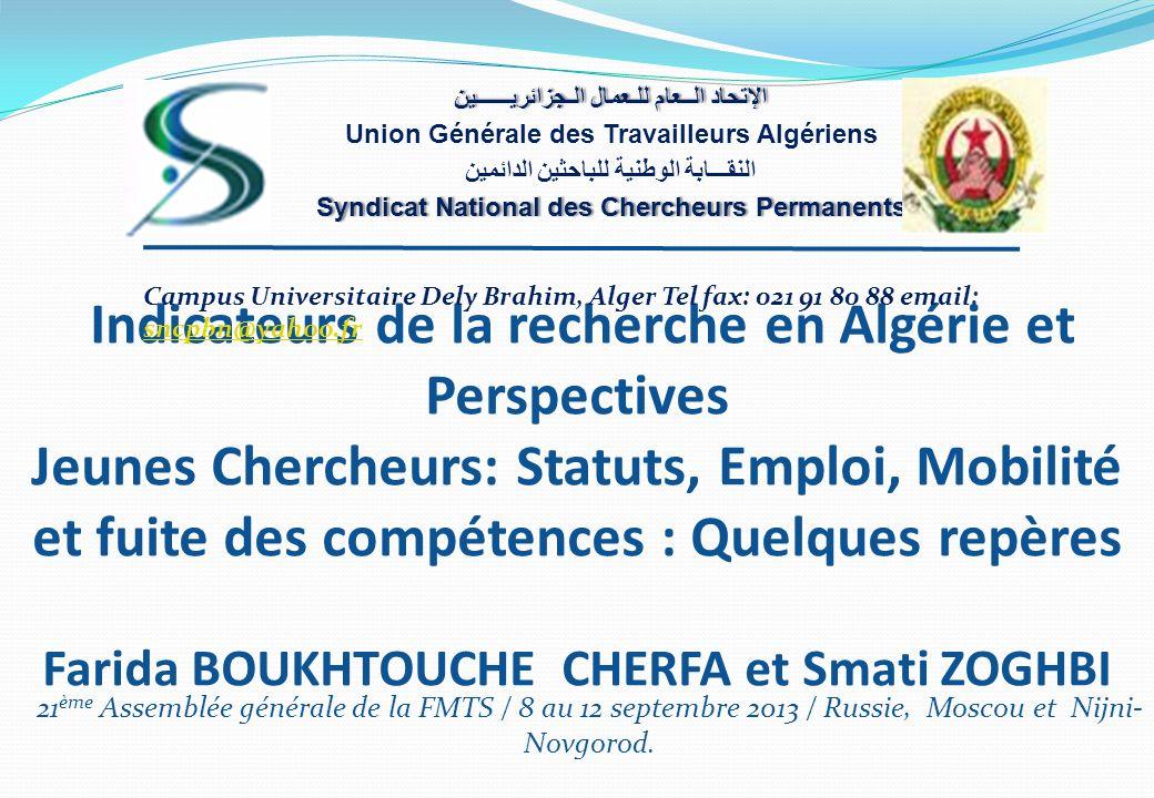 Indicateurs de la recherche en Algérie et Perspectives Jeunes Chercheurs: Statuts, Emploi, Mobilité et fuite des compétences : Quelques repères Farida