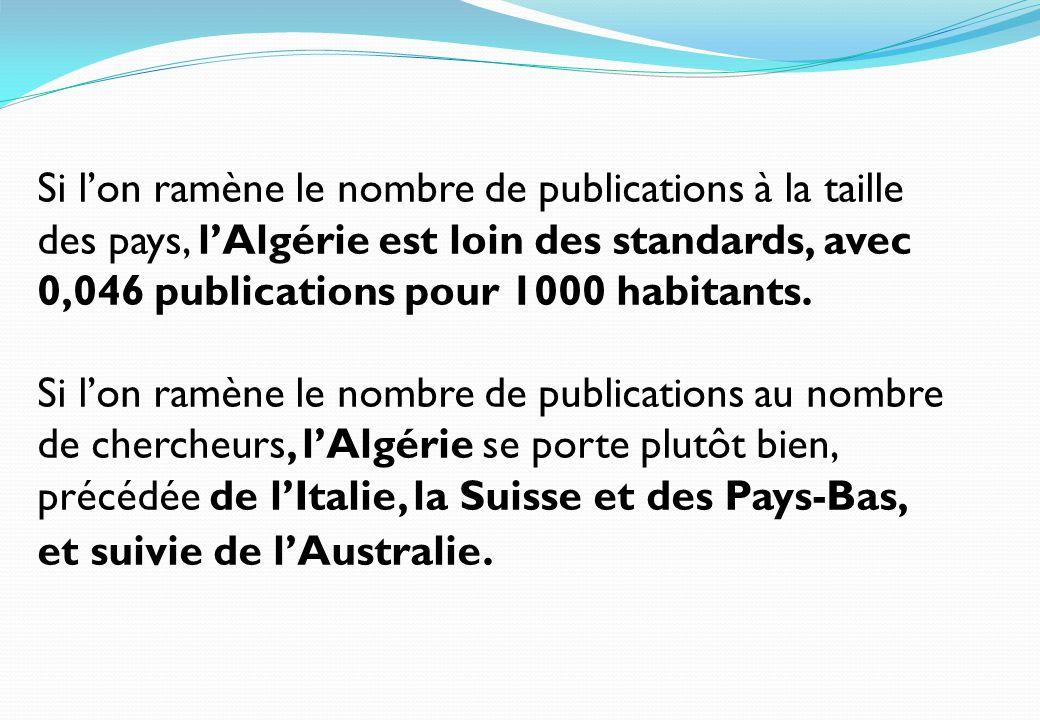 Si lon ramène le nombre de publications à la taille des pays, lAlgérie est loin des standards, avec 0,046 publications pour 1000 habitants. Si lon ram