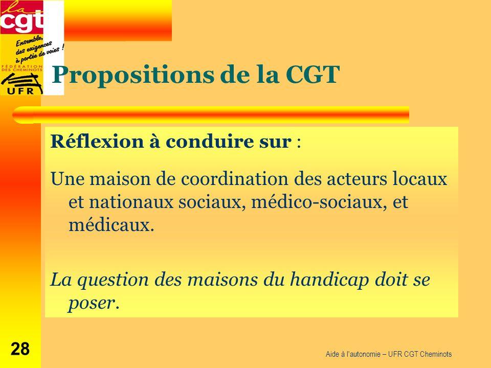 Propositions de la CGT Réflexion à conduire sur : Une maison de coordination des acteurs locaux et nationaux sociaux, médico-sociaux, et médicaux.