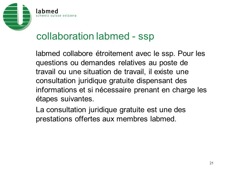 21 collaboration labmed - ssp labmed collabore étroitement avec le ssp.