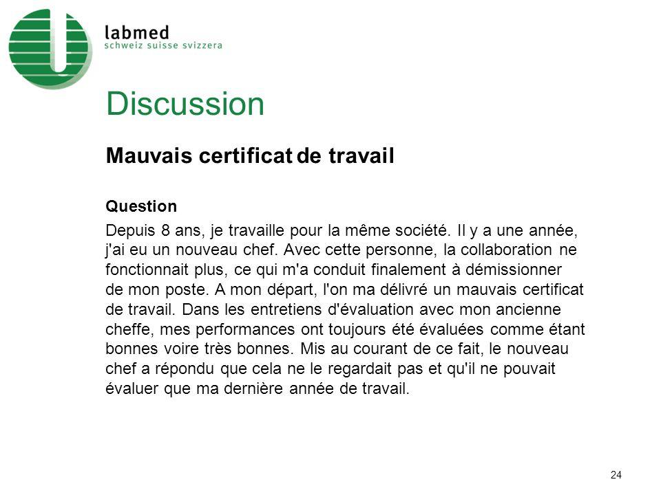 24 Discussion Mauvais certificat de travail Question Depuis 8 ans, je travaille pour la même société.
