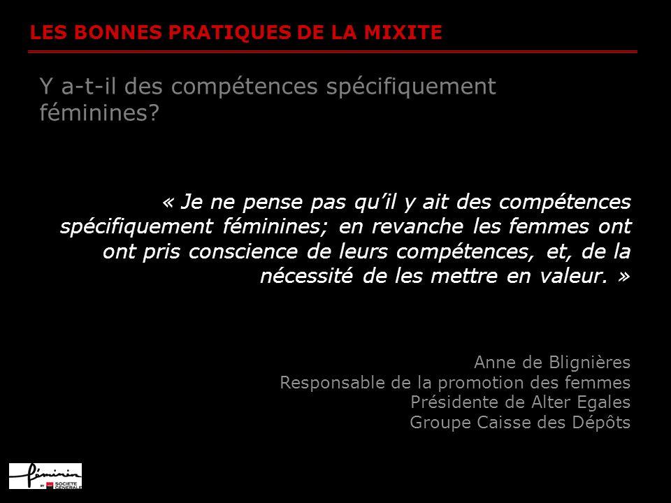 LES BONNES PRATIQUES DE LA MIXITE Y a-t-il des compétences spécifiquement féminines.