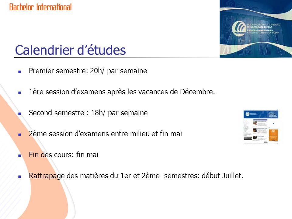 Calendrier détudes Premier semestre: 20h/ par semaine 1ère session dexamens après les vacances de Décembre.