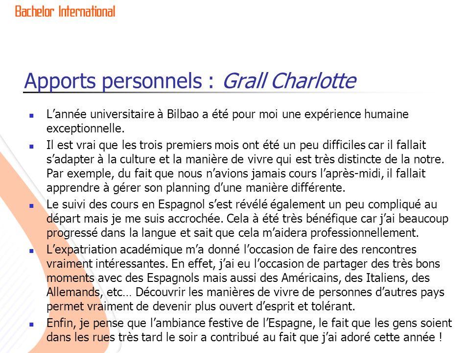 Apports personnels : Grall Charlotte Lannée universitaire à Bilbao a été pour moi une expérience humaine exceptionnelle.