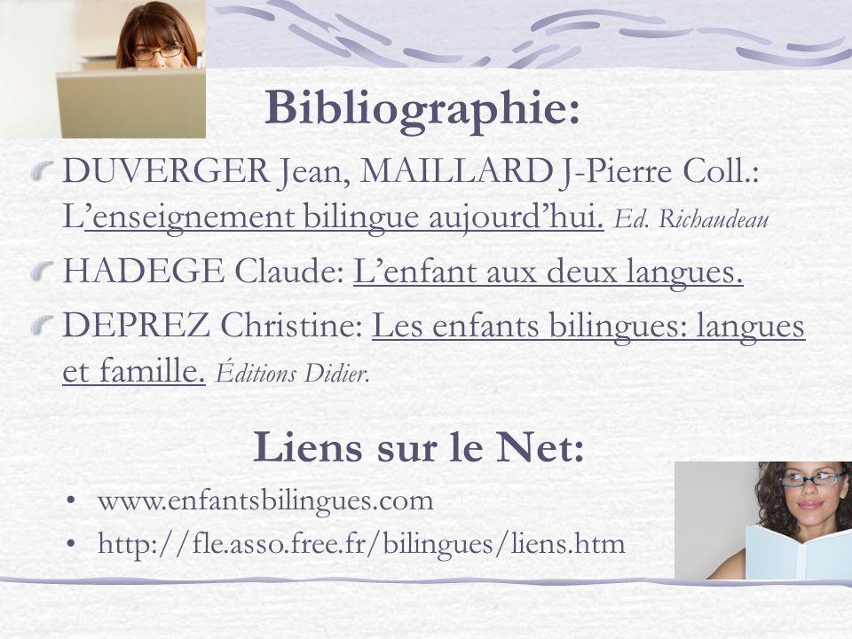 Bibliographie: DUVERGER Jean, MAILLARD J-Pierre Coll.: Lenseignement bilingue aujourdhui.