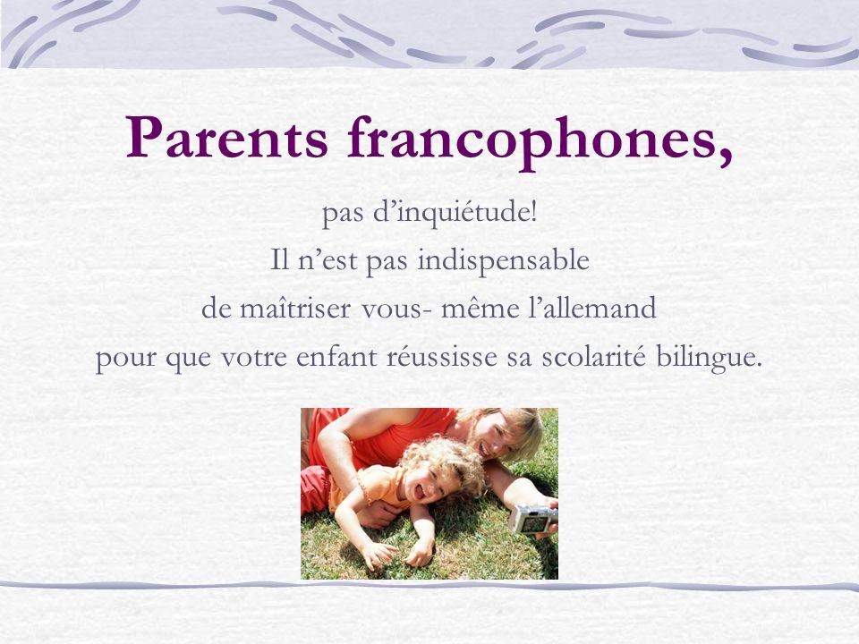 Assurez votre propre formation et information sur le bilinguisme.
