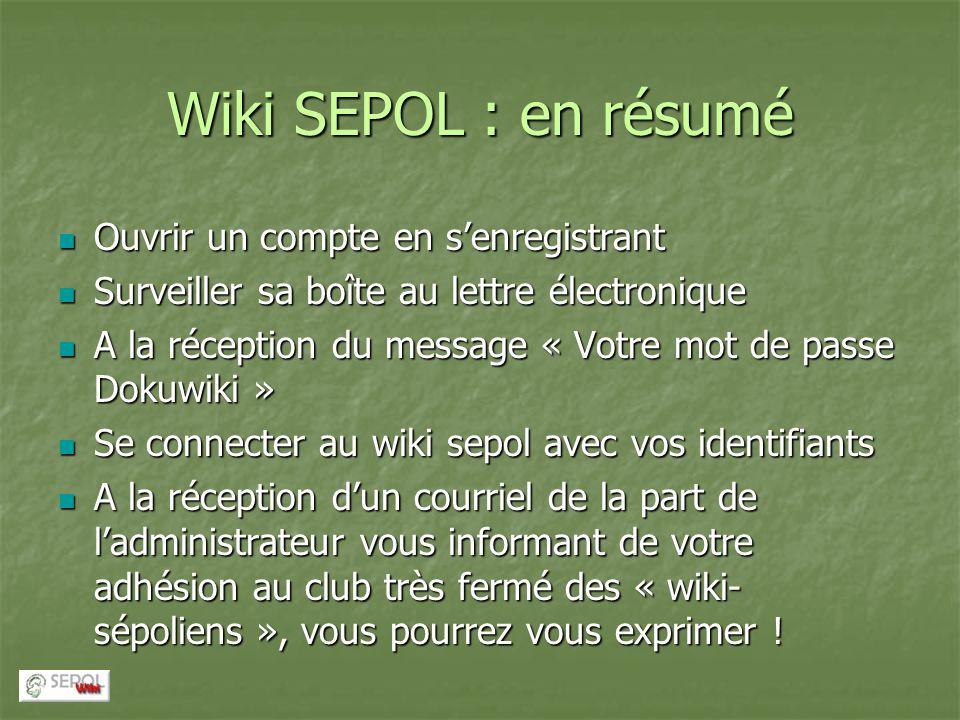Wiki SEPOL : en résumé Ouvrir un compte en senregistrant Ouvrir un compte en senregistrant Surveiller sa boîte au lettre électronique Surveiller sa bo