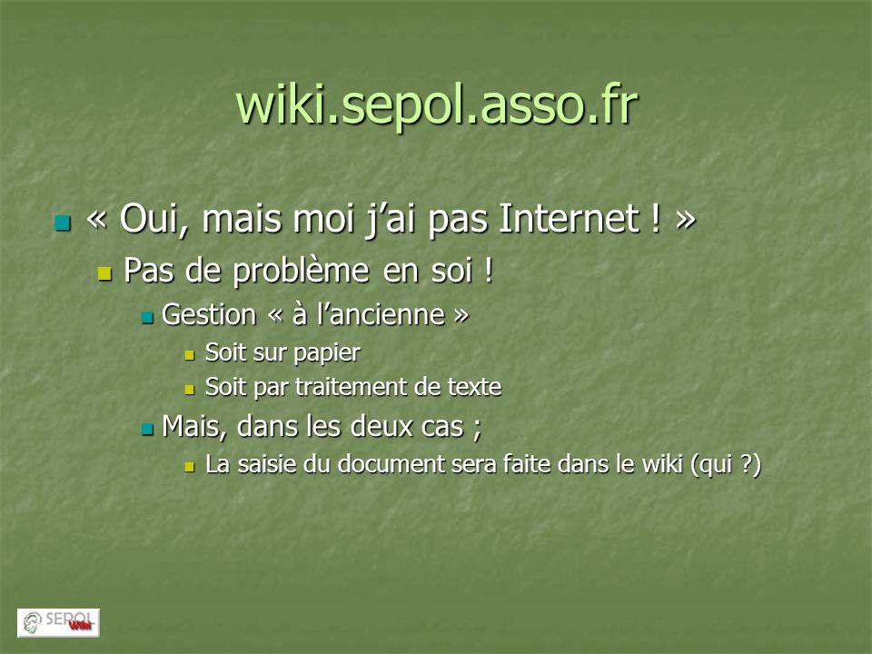 wiki.sepol.asso.fr « Oui, mais moi jai pas Internet .