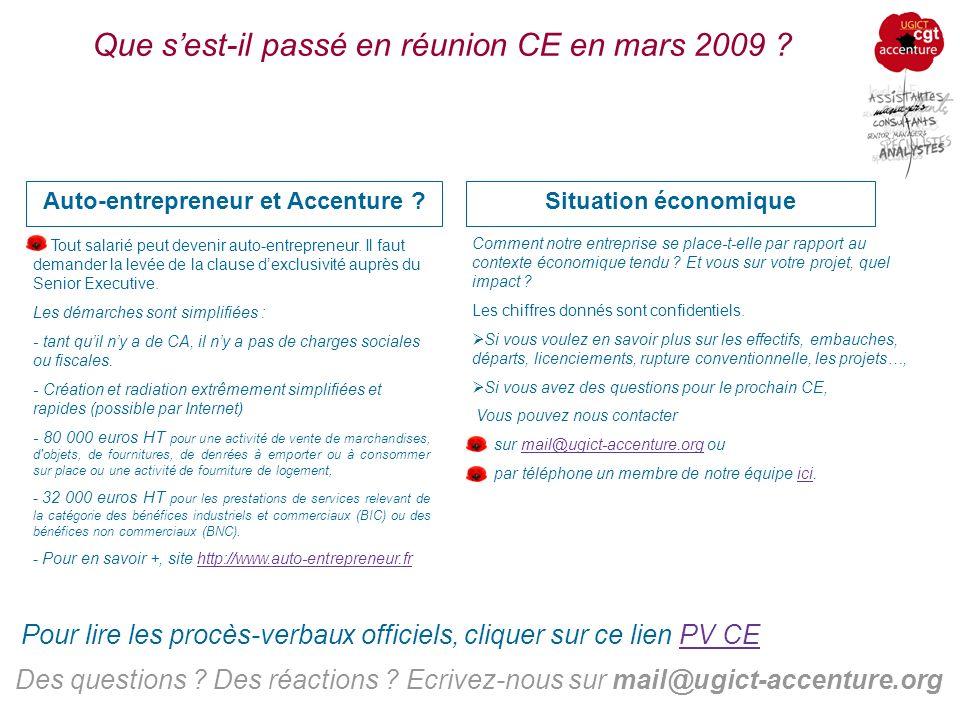 Que sest-il passé en réunion CE en mars 2009 ? Situation économique Des questions ? Des réactions ? Ecrivez-nous sur mail@ugict-accenture.org Comment