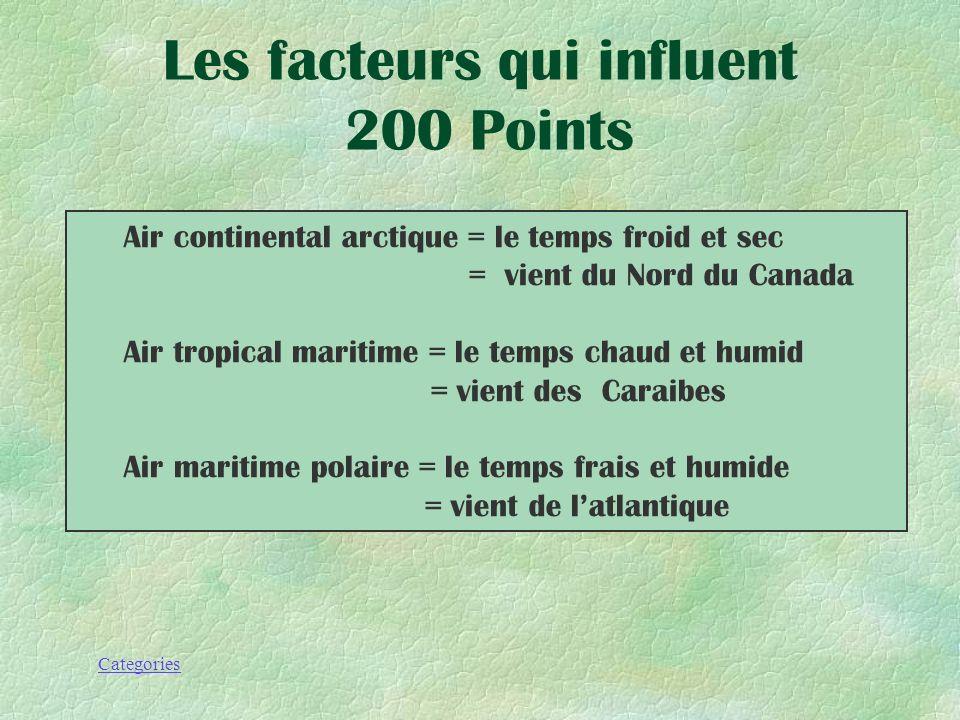 Categories Les facteurs qui influent 200 Points Nomme et explique les 3 masses dair