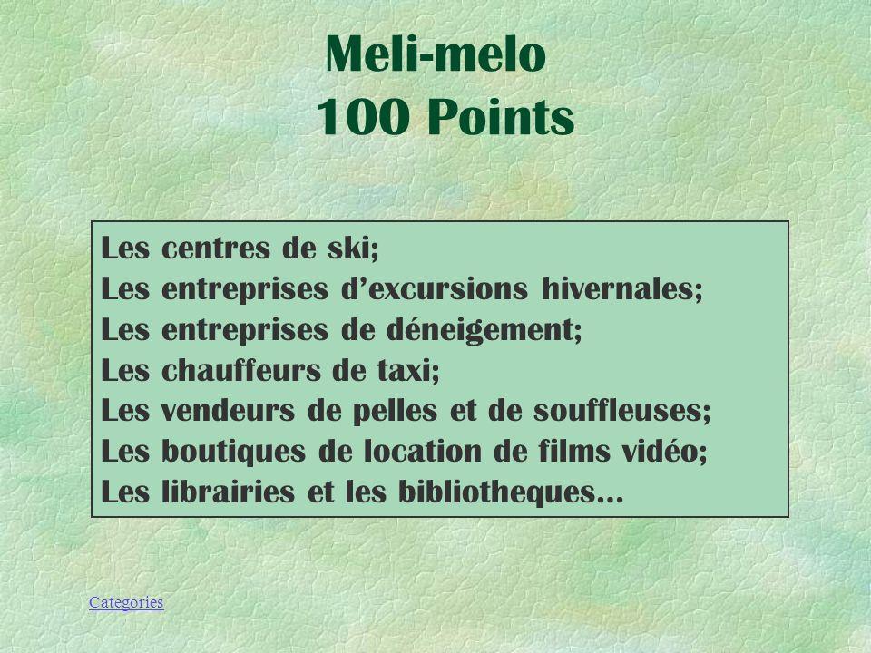Categories Nomme des personnes qui peuvent profiter dune tempête de neige (3) Méli-mélo 100 Points