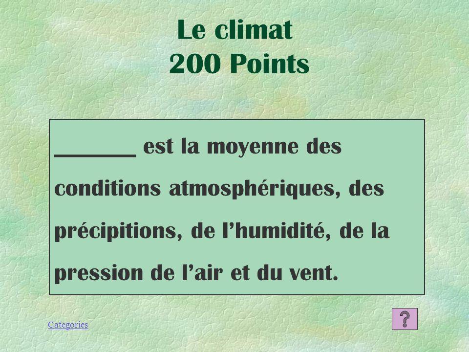 Categories Le climat 100 Points Le climat des Provinces atlantiques est habituellement humide et relativement frais,