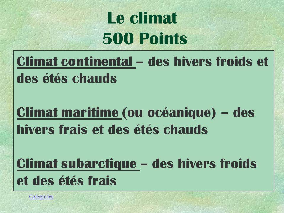 Categories Nomme et explique les 3 principaux types de climat de la région atlantique Le climat 500 Points