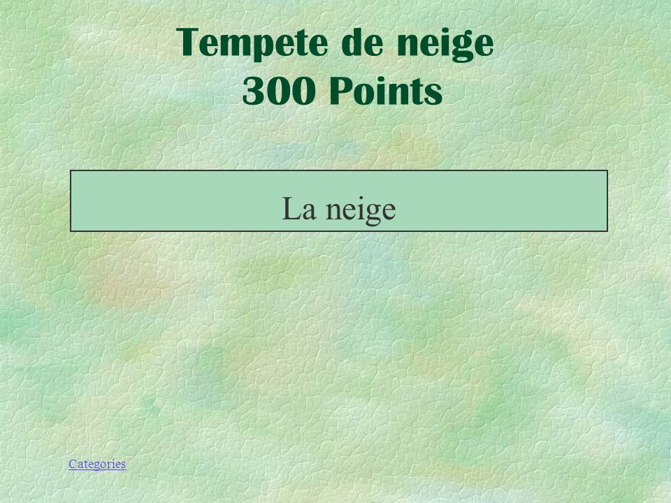 Categories Tempete de neige 300 Points Celle-là se forme quand la vapeur deau se condense à une température inférieure (plus bas) au point de congélat
