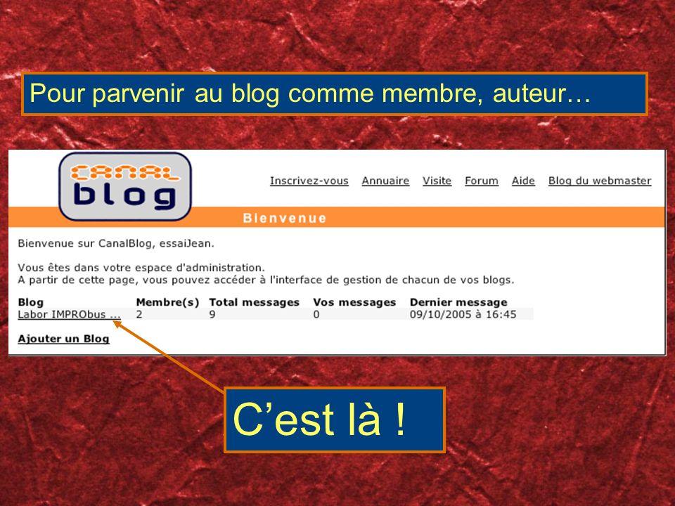 Pour parvenir au blog comme membre, auteur… Cest là !
