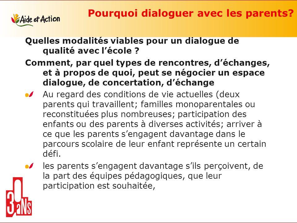 Pourquoi dialoguer avec les parents? Quelles modalités viables pour un dialogue de qualité avec lécole ? Comment, par quel types de rencontres, déchan