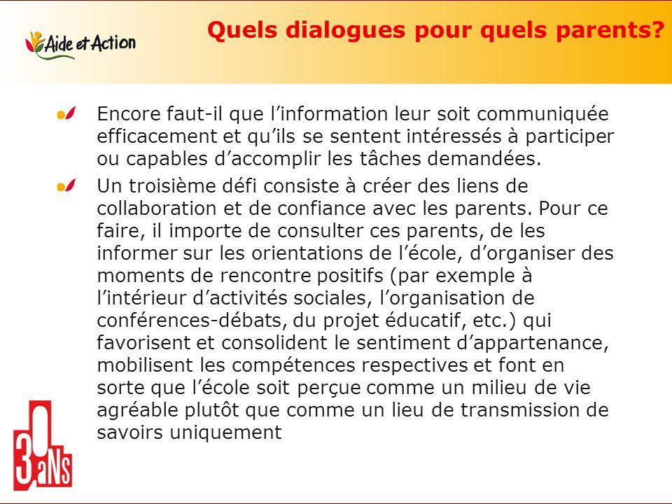 Quels dialogues pour quels parents? Encore faut-il que linformation leur soit communiquée efficacement et quils se sentent intéressés à participer ou