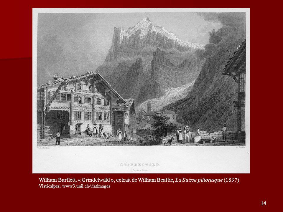 14 William Bartlett, « Grindelwald », extrait de William Beattie, La Suisse pittoresque (1837) Viaticalpes, www3.unil.ch/viatimages