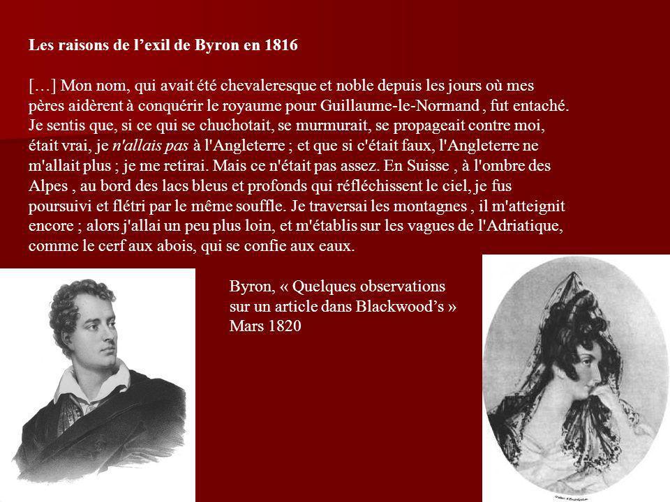 2 Les raisons de lexil de Byron en 1816 […] Mon nom, qui avait été chevaleresque et noble depuis les jours où mes pères aidèrent à conquérir le royaum