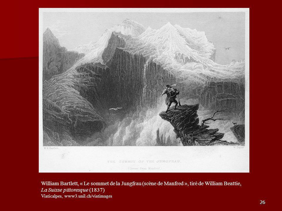 26 William Bartlett, « Le sommet de la Jungfrau (scène de Manfred », tiré de William Beattie, La Suisse pittoresque (1837) Viaticalpes, www3.unil.ch/v