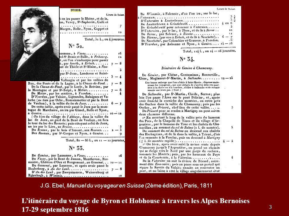 3 J.G. Ebel, Manuel du voyageur en Suisse (2ème édition), Paris, 1811 Litinéraire du voyage de Byron et Hobhouse à travers les Alpes Bernoises 17-29 s
