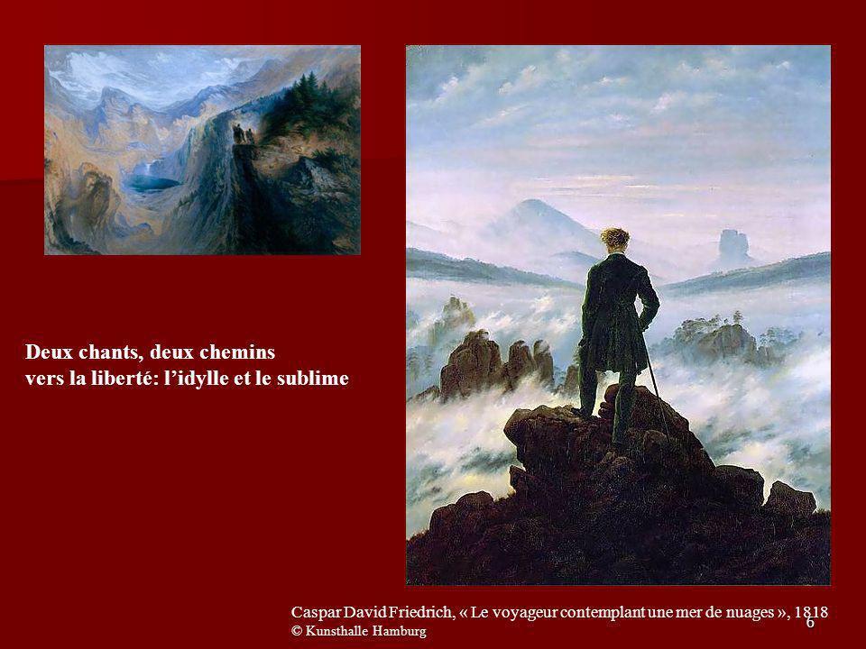 6 Caspar David Friedrich, « Le voyageur contemplant une mer de nuages », 1818 © Kunsthalle Hamburg Deux chants, deux chemins vers la liberté: lidylle