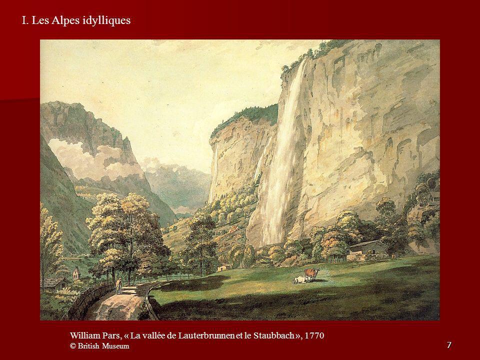 7 I. Les Alpes idylliques William Pars, « La vallée de Lauterbrunnen et le Staubbach », 1770 © British Museum