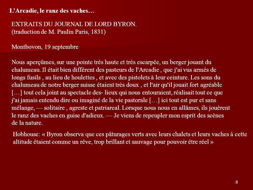 8 EXTRAITS DU JOURNAL DE LORD BYRON. (traduction de M. Paulin Paris, 1831) Montbovon, 19 septembre Nous aperçûmes, sur une pointe très haute et très e