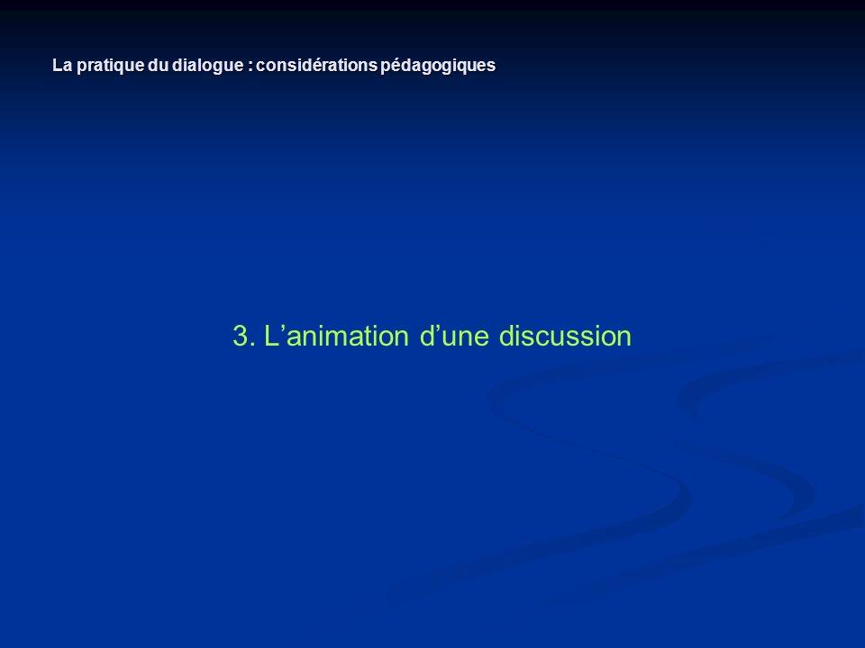 3. Lanimation dune discussion La pratique du dialogue : considérations pédagogiques
