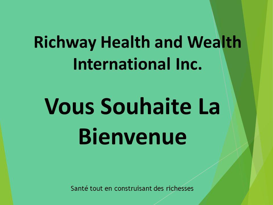 Richway Health and Wealth International Inc. Santé tout en construisant des richesses Vous Souhaite La Bienvenue