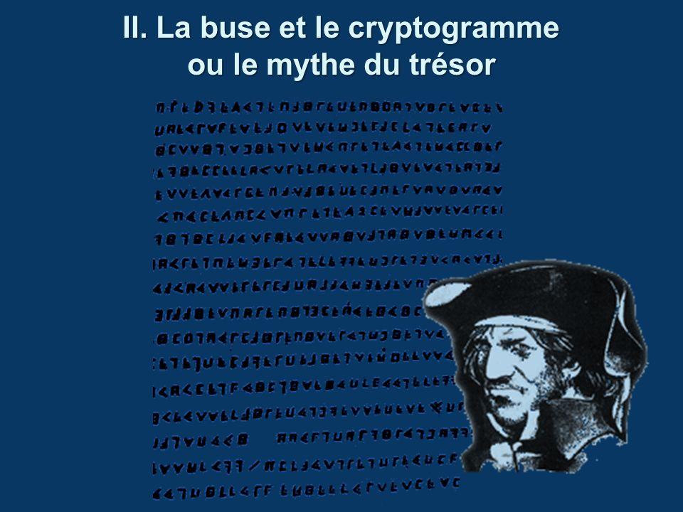 II. La buse et le cryptogramme ou le mythe du trésor