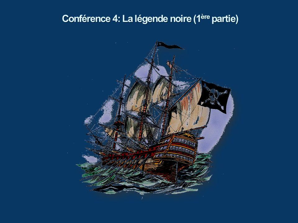 Conférence 4: La légende noire (1 ère partie)