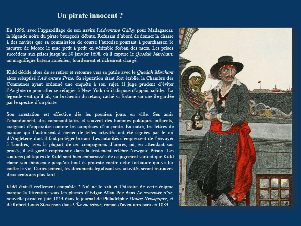 Un pirate innocent ? En 1696, avec lappareillage de son navire lAdventure Galley pour Madagascar, la légende noire du pirate bourgeois débute. Refusan