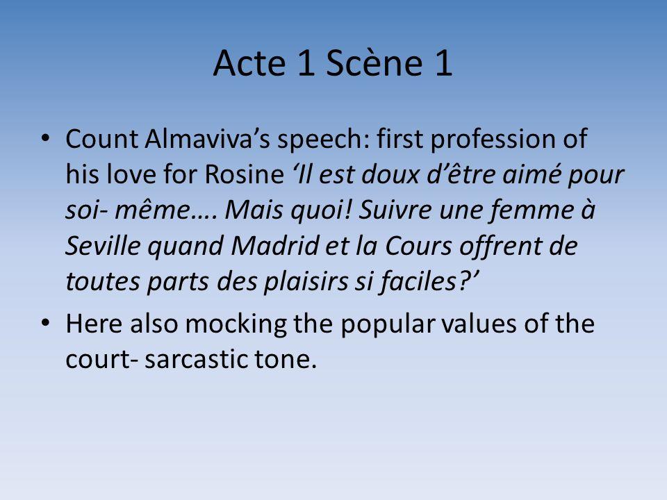 Acte 1 Scène 1 Count Almavivas speech: first profession of his love for Rosine Il est doux dêtre aimé pour soi- même…. Mais quoi! Suivre une femme à S
