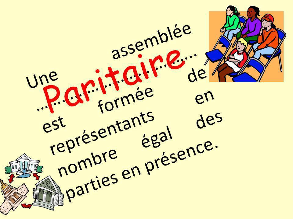 Une assemblée ………………………………..est formée de représentants en nombre égal des parties en présence.