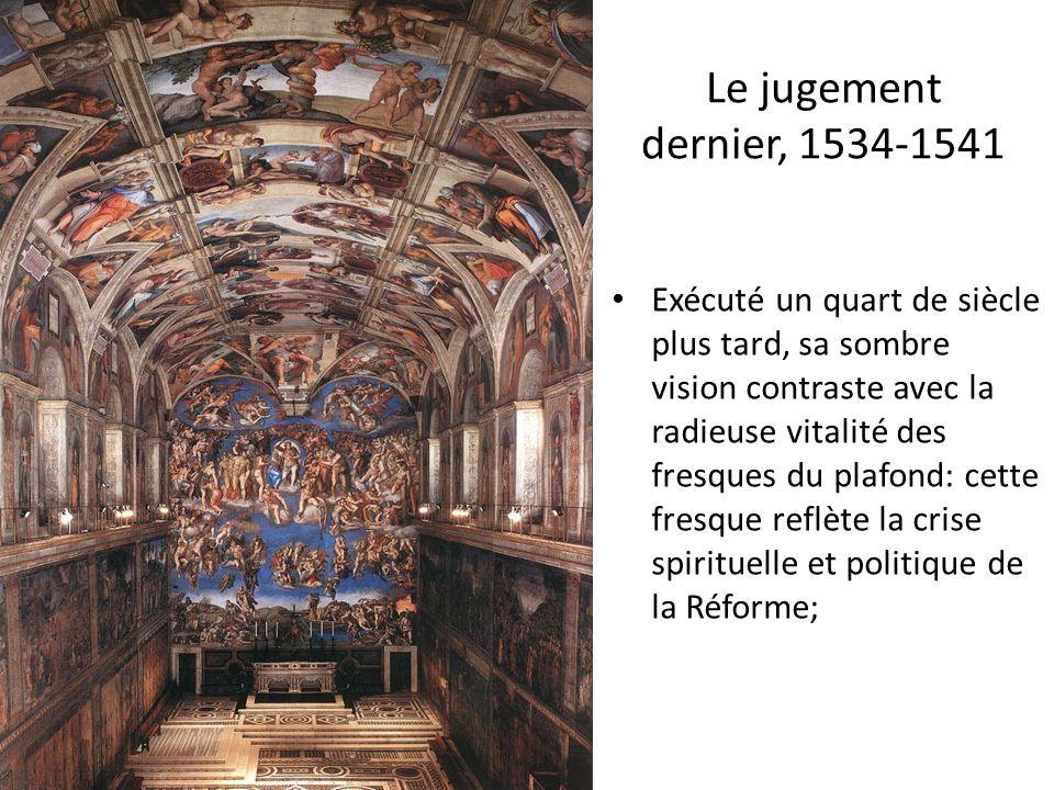 Le jugement dernier, 1534-1541 Exécuté un quart de siècle plus tard, sa sombre vision contraste avec la radieuse vitalité des fresques du plafond: cet